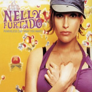 Nelly Furtado - Powerless (Say What You Want) - Zortam Music