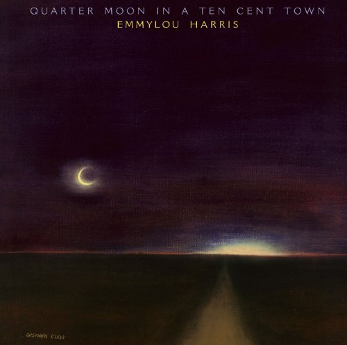 Emmylou Harris - Quarter Moon In A Ten Cent Town (P) 1978 - Zortam Music