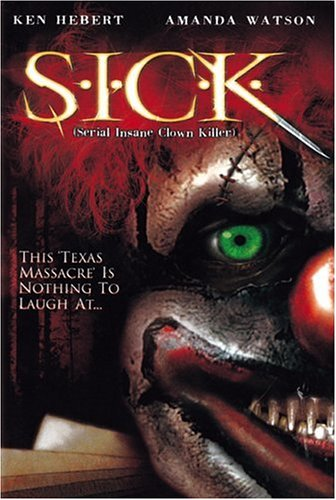 S.I.C.K. Serial Insane Clown Killer / Серийный безумный клоун убийца (2003)