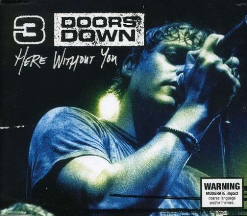 3 Doors Down - Here Without You - Zortam Music