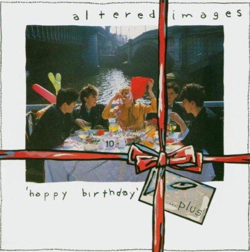 Altered Images - Happy Birthday - Zortam Music