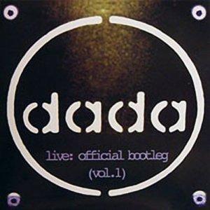 DADA - Live: Official Bootleg, Vol. 1 - Zortam Music