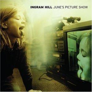 INGRAM HILL - June S Picture Show - Zortam Music
