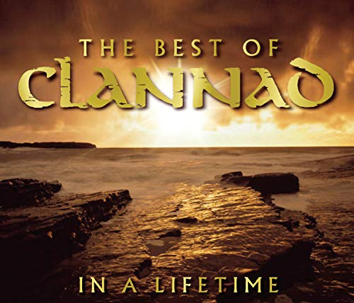 Clannad - The Best of Clannad: In a Lifetime - Zortam Music