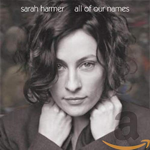 Sarah Harmer - All of Our Names - Zortam Music