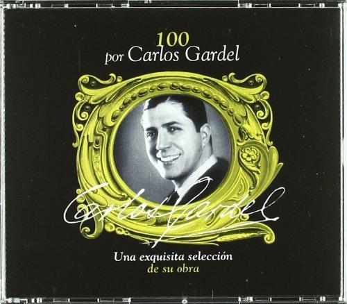 Carlos Gardel - 100 por Carlos Gardel - Zortam Music