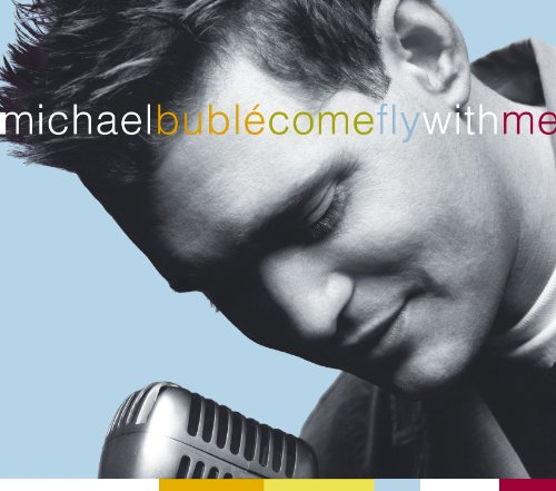 Michael Bublé - Come Fly With Me - Zortam Music