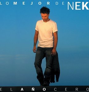Nek - El Año Cero (Lo Mejor De Nek) - Zortam Music