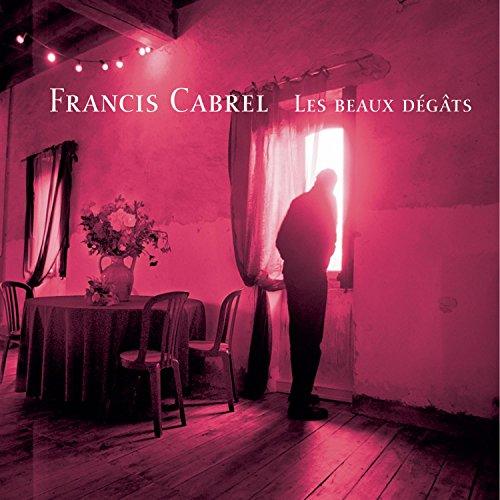 Francis Cabrel - Les Beaux Degats - Zortam Music