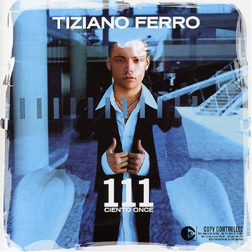 Tiziano Ferro - 111 Ciento Once - Zortam Music