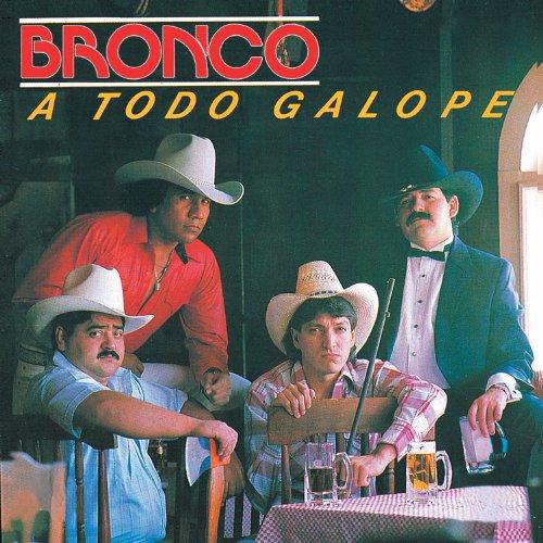 Bronco - A todo galope - Zortam Music