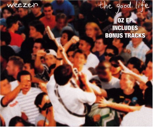 weezer - The Good Life - OZ EP - Zortam Music