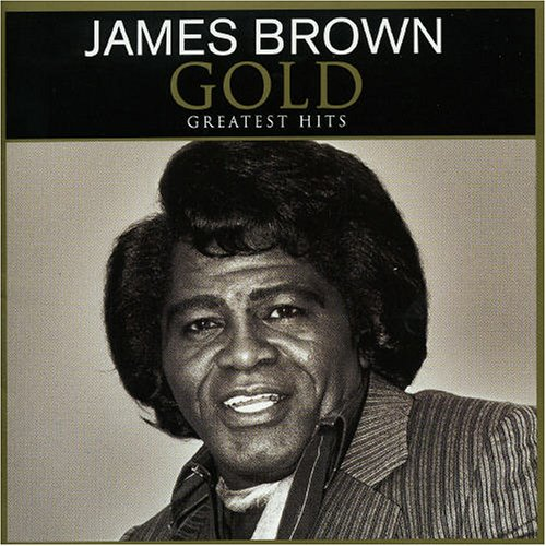 James Brown - Gold: Greatest Hits - Zortam Music