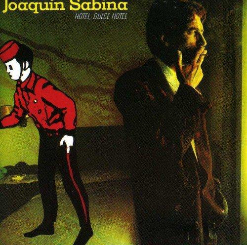 Joaquin Sabina - Hotel Dulce Hotel - Zortam Music