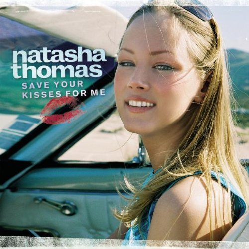 Natasha Thomas - Save Your Kisses For Me CDM - Zortam Music
