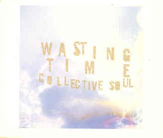 Collective Soul - Wasting Time (Import Cd Single) - Zortam Music