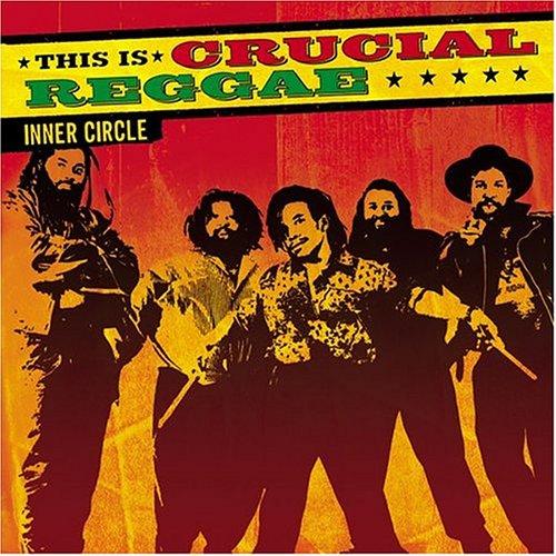 Inner Circle - This Is Crucial Reggae: Inner Circle - Zortam Music