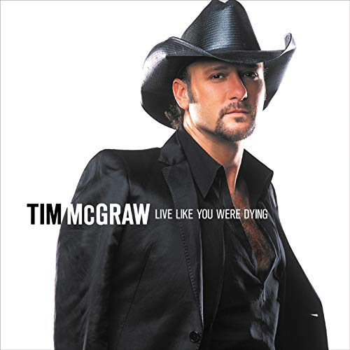 Tim Mcgraw - Live Like You Were Dying - Zortam Music