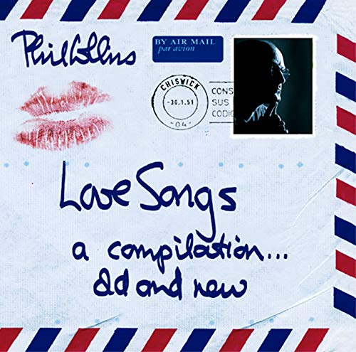 Phil Collins - Love Songs (A Compilation...Old And New) - Zortam Music