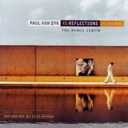 Paul Van Dyk - Re-Reflections - Zortam Music