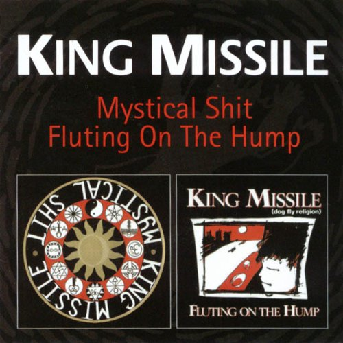 King Missile - Mystical Shit & Fluting on the Hump - Zortam Music