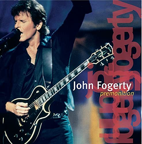 John Fogerty - Premonition (Live) - Zortam Music