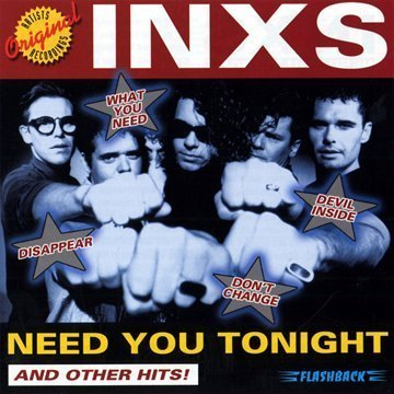 INXS - Need You Tonight and Other Hits - Zortam Music