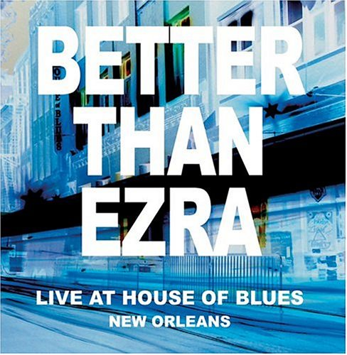 BETTER THAN EZRA - 2003: Live In New Orleans At - Zortam Music