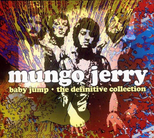 Mungo jerry - Baby Jump: the Definitive Collection - Zortam Music