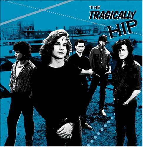 The Tragically Hip - The Tragically Hip - Zortam Music