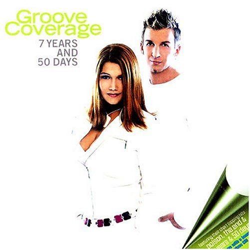 Groove Coverage - 7 Years & 50 Days - Zortam Music