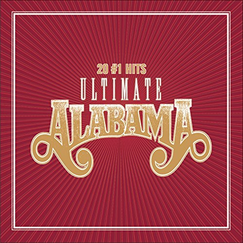 ALABAMA - Ultimate Alabama 20 #1 Hits - Zortam Music