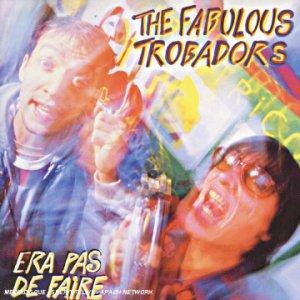 Fabulous Trobadors - era pas de faire - Zortam Music