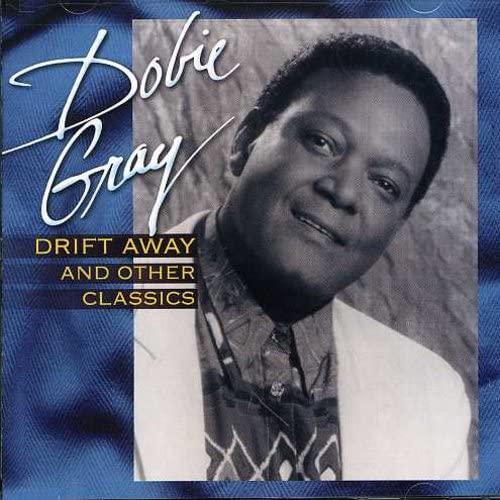 Dobie Gray - Drift Away & Other Classics - Zortam Music