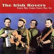 IRISH ROVERS - Years May Come, Years May Go - Zortam Music