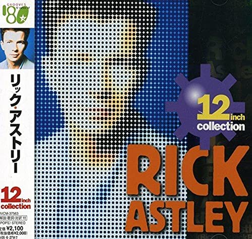 Rick Astley - 12 Inch Collection - Zortam Music