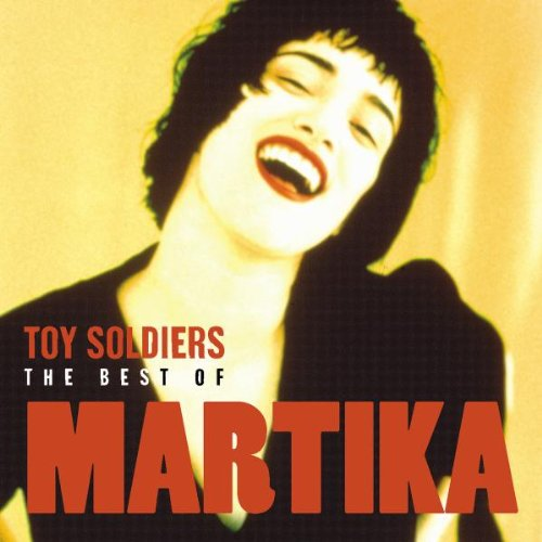 Martika - Toy Soldiers - The Best Of Martika - Zortam Music