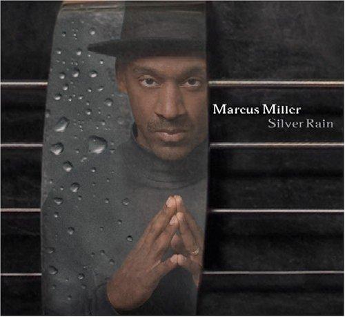 Marcus Miller - Silver Rain - Zortam Music