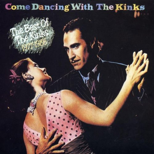 The Kinks - Come Dancing With The Kinks - Best Of, 1977-1986 - Zortam Music