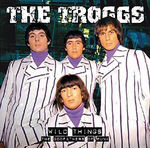 The Troggs - Wild Things - Zortam Music