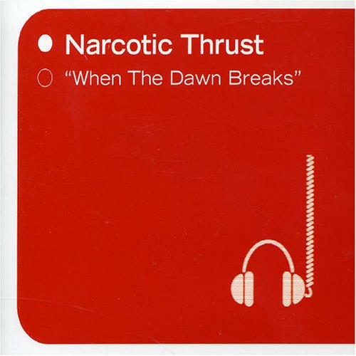 Narcotic Thrust - When the Dawn Breaks [Single] - Zortam Music