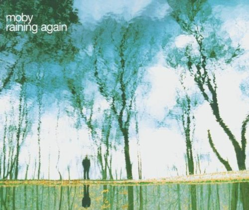 Moby - Raining Again - Zortam Music