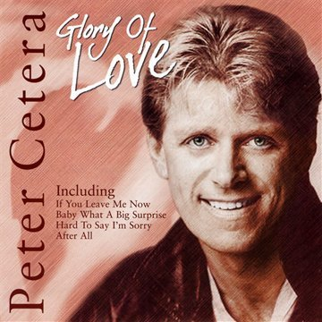Peter Cetera - Glory of Love: Live - Zortam Music