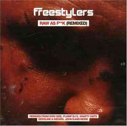 Freestylers - Raw As F*** Remixed - Zortam Music