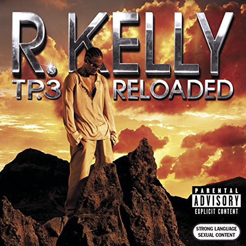 R Kelly - TP.3 Reloaded - Zortam Music
