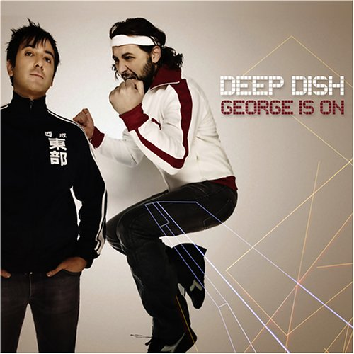 Deep Dish - George Is On (Disc 1) - Zortam Music