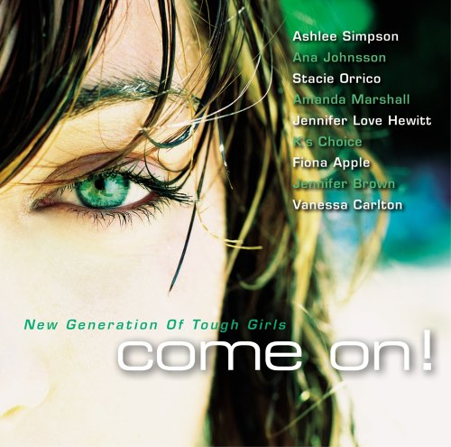 Stacie Orrico - Come On! - New Generation Of Tough Girls (Exklusiv bei Amazon.de) - Zortam Music