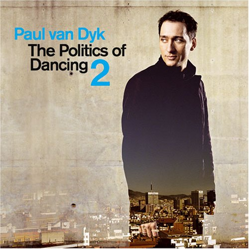 Paul Van Dyk - The Politics Of Dancing (Disc 1) - Zortam Music