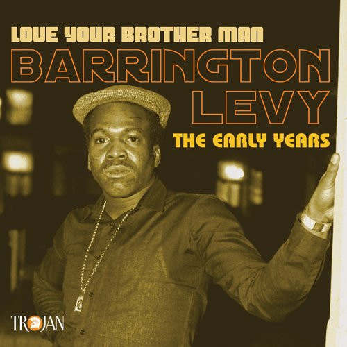 Barrington Levy - Love Your Brother Man: The Early Years - Zortam Music