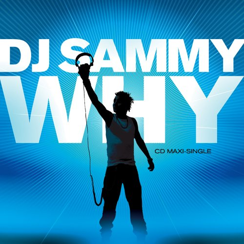 DJ SAMMY - Why - Zortam Music